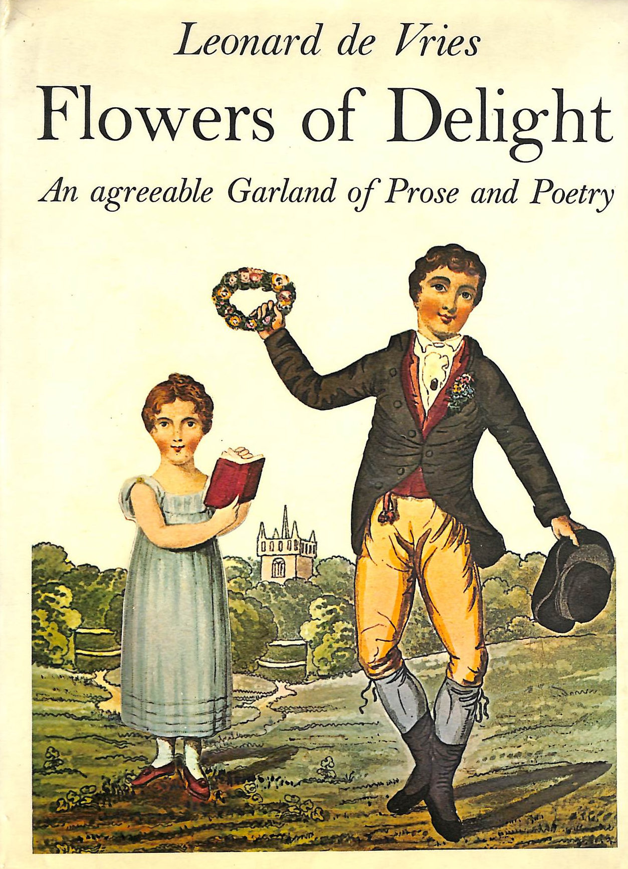 Image for Flowers of delight: An agreeable garland of prose and poetry for the instruction and amusement of little masters and misses and theirdistinguished care from books for juvenile minds, 1765-1830