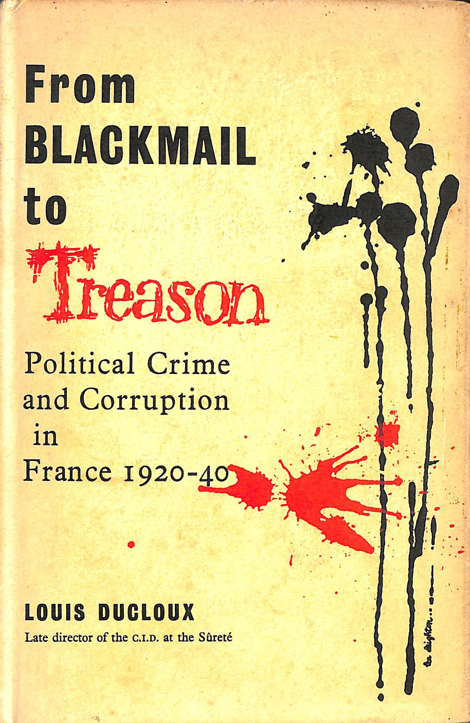 Image for From blackmail to treason: Political crime and corruption in France, 1920-1940