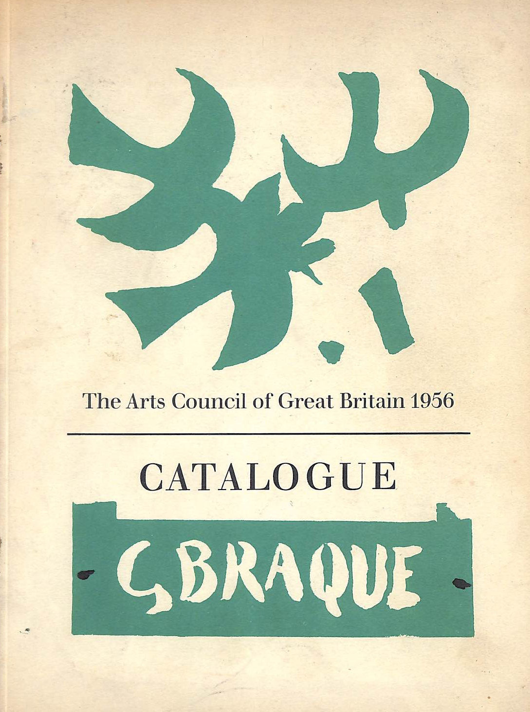 Image for G. Braque: Catalogue. An exhibition of paintings arranged by the Arts Council of Great Britain  at The Tate Gallery, 28 September -  11 November 1956