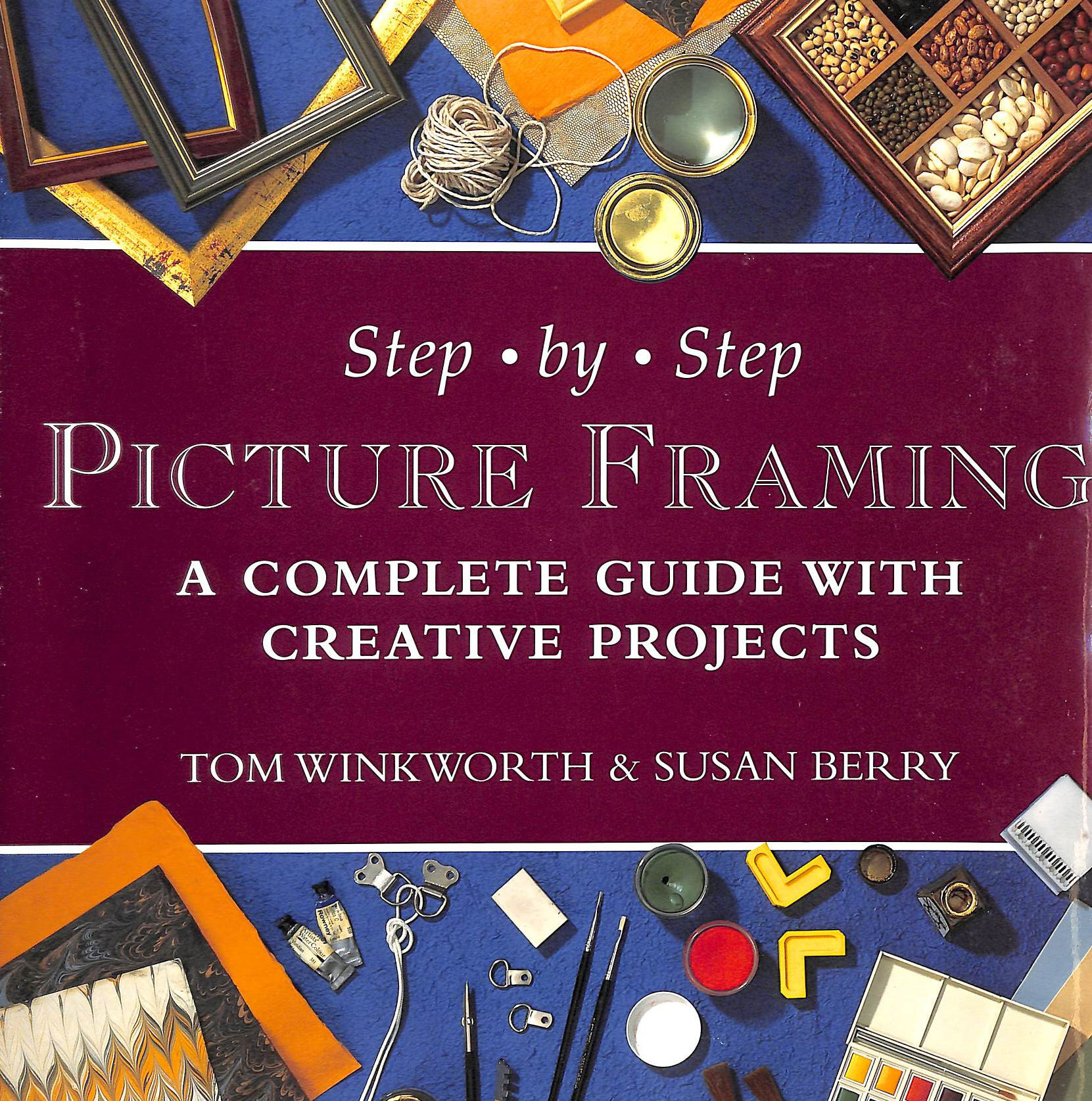 Image for Step-by-step Picture Framing: A Complete Guide with Creative Projects