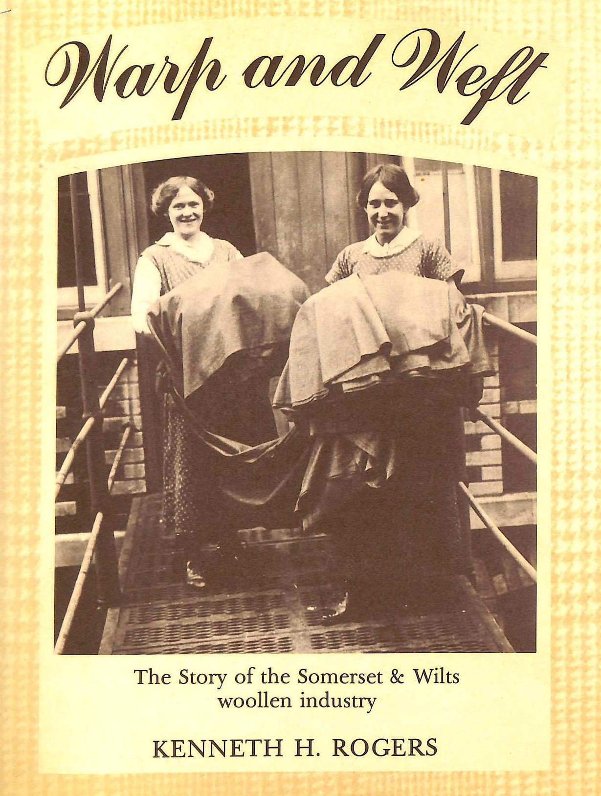 Image for Warp and Weft: Illustrated History of the Somerset and Wiltshire Woollen Industry (Craft & industry)