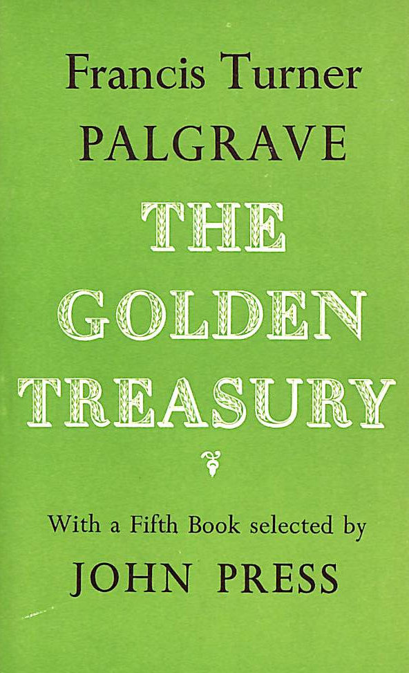 Image for The Golden Treasury of the Best Songs and Lyrical Poems in the English Language: With a Fifth Book Selected by J.Press (Oxford Standard Authors)