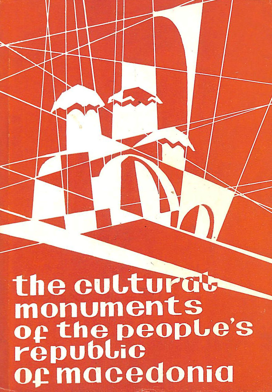 Image for The Cultural Monuments of the People's Republic of Macedonia