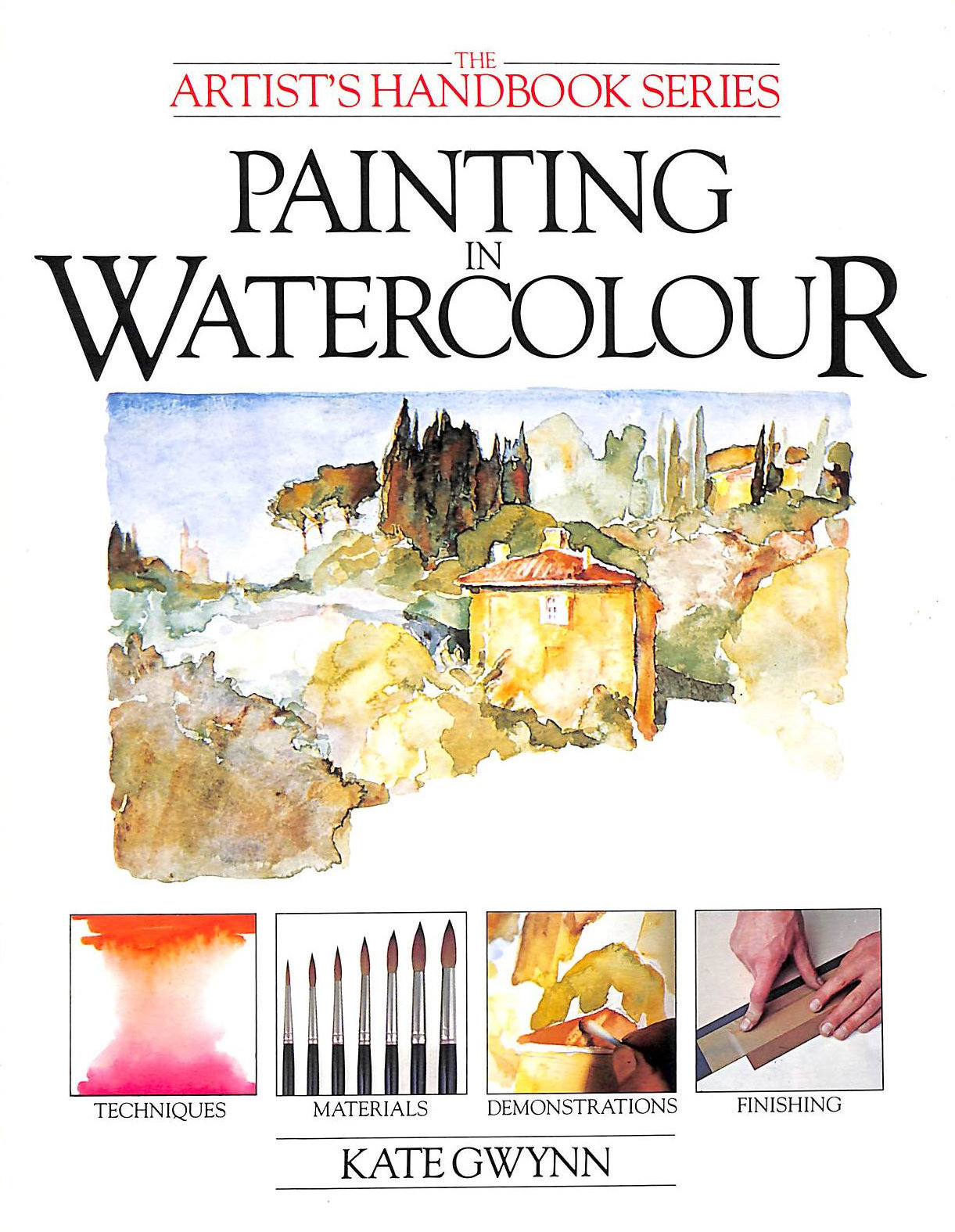 Image for Painting in Watercolours (The Artist's handbook series)