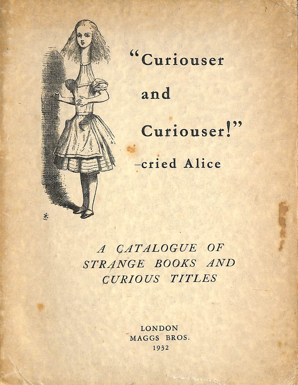 Image for Curiouser and Curiouser! Cried Alice. A Catalogue of Strange Books and Curious Titles. [Catalogue No. 574]