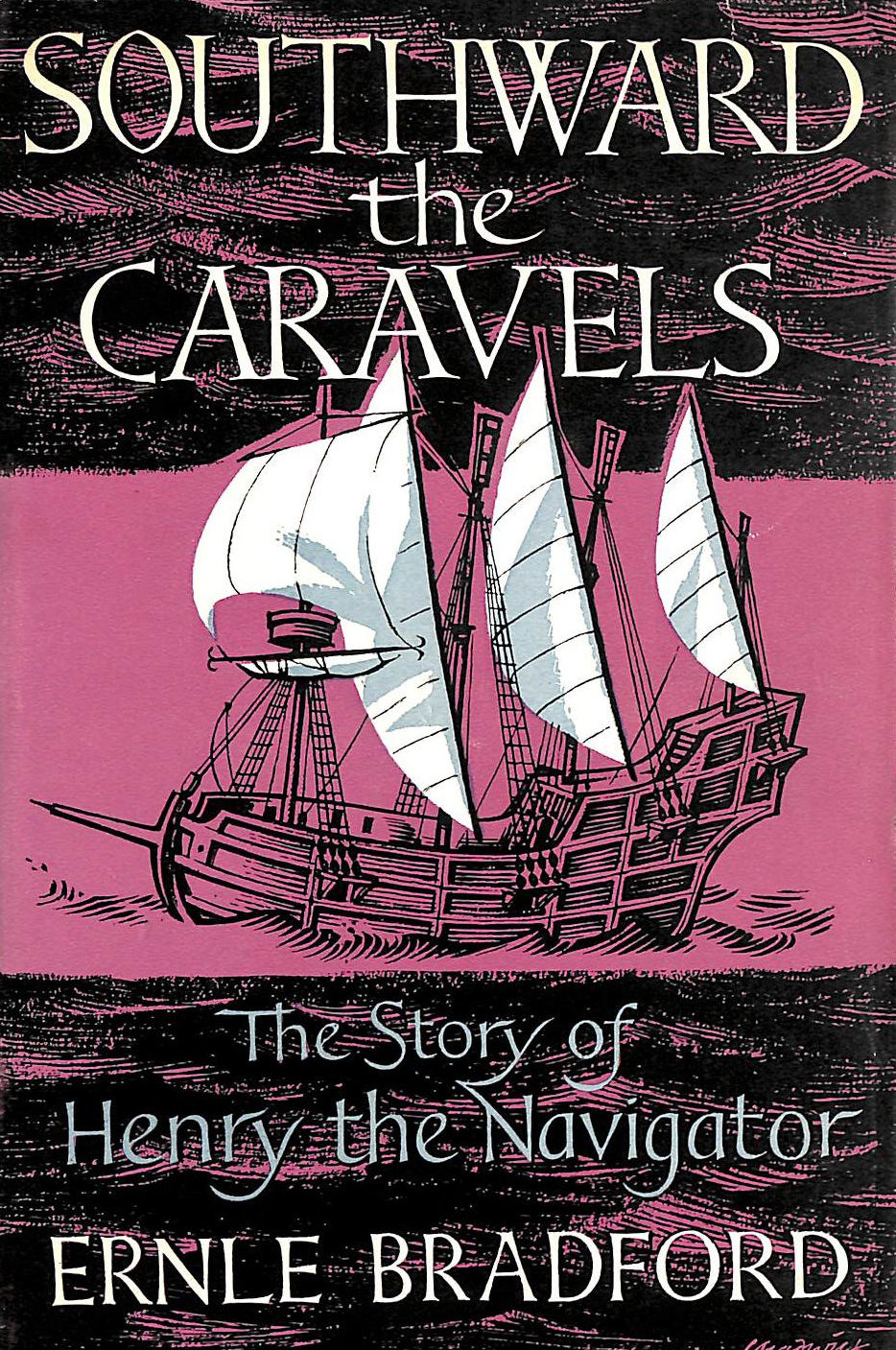 Image for Southward the Caravels: The Story of Henry the Navigator
