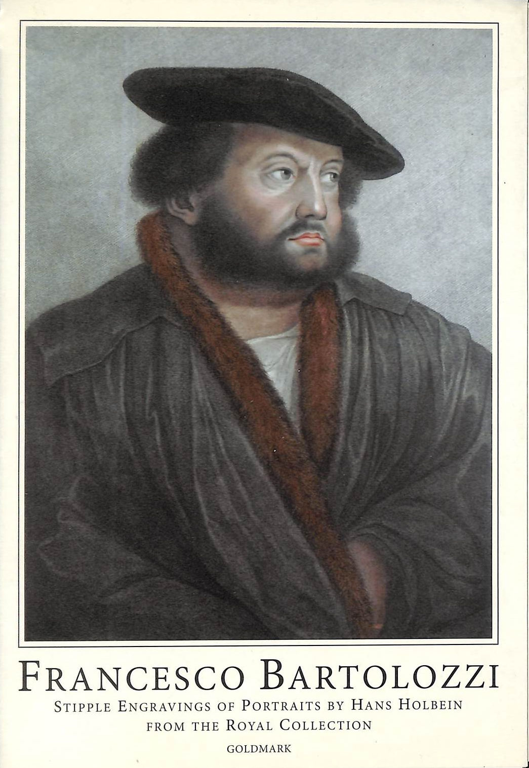 Image for Francesco Bartolozzi: Stipple Engravings of Portraits by Hans Holbein from the Royal Collection