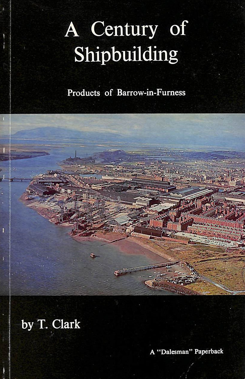 Image for Century of Shipbuilding: Products of Barrow-in-Furness