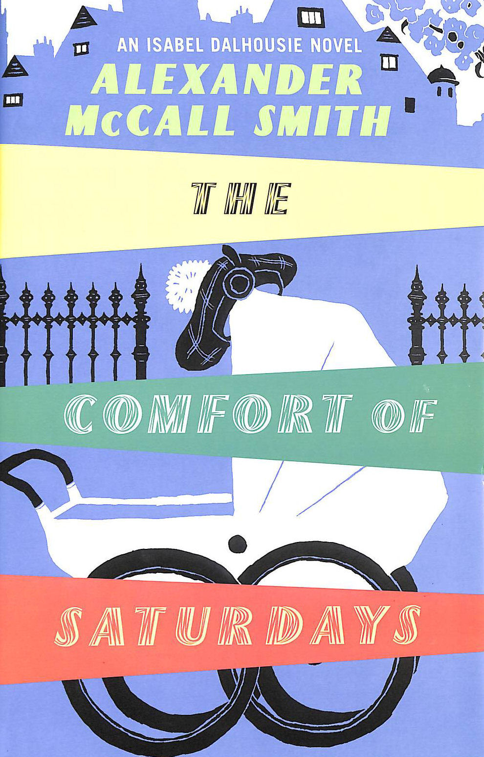 Image for The Comfort Of Saturdays (Isabel Dalhousie Novels)