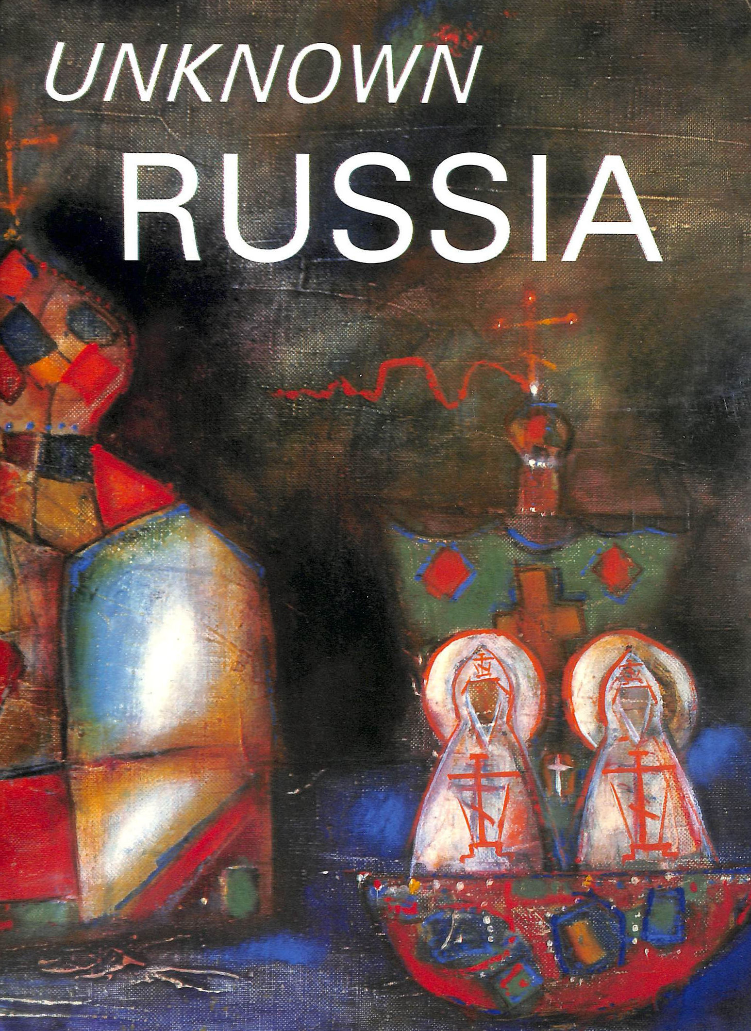 Image for Unknown Russia: Contemporary Russian Religious Painting From Private Collections