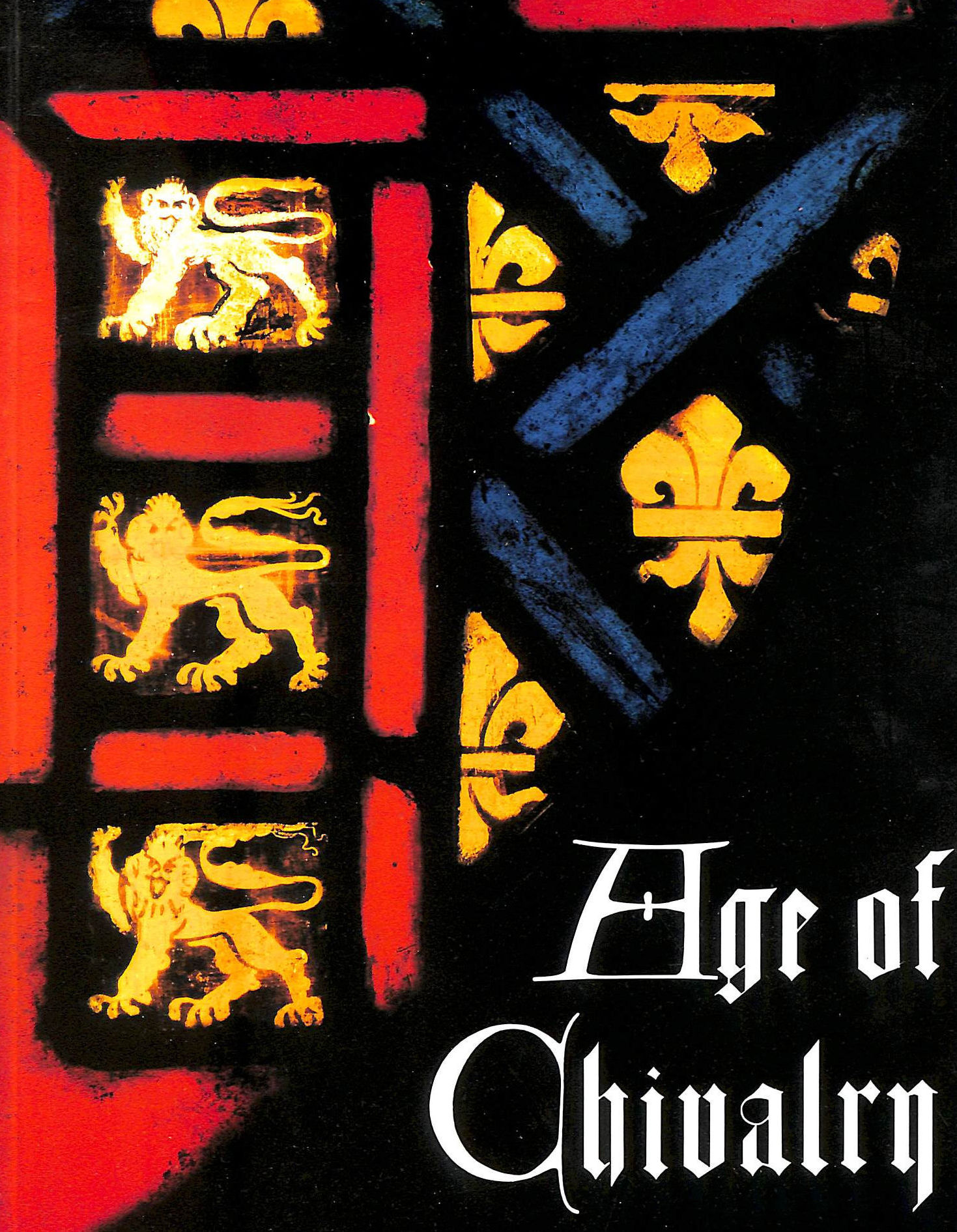 Image for Age of Chivalry: Art in Plantagenet England 1200-1400