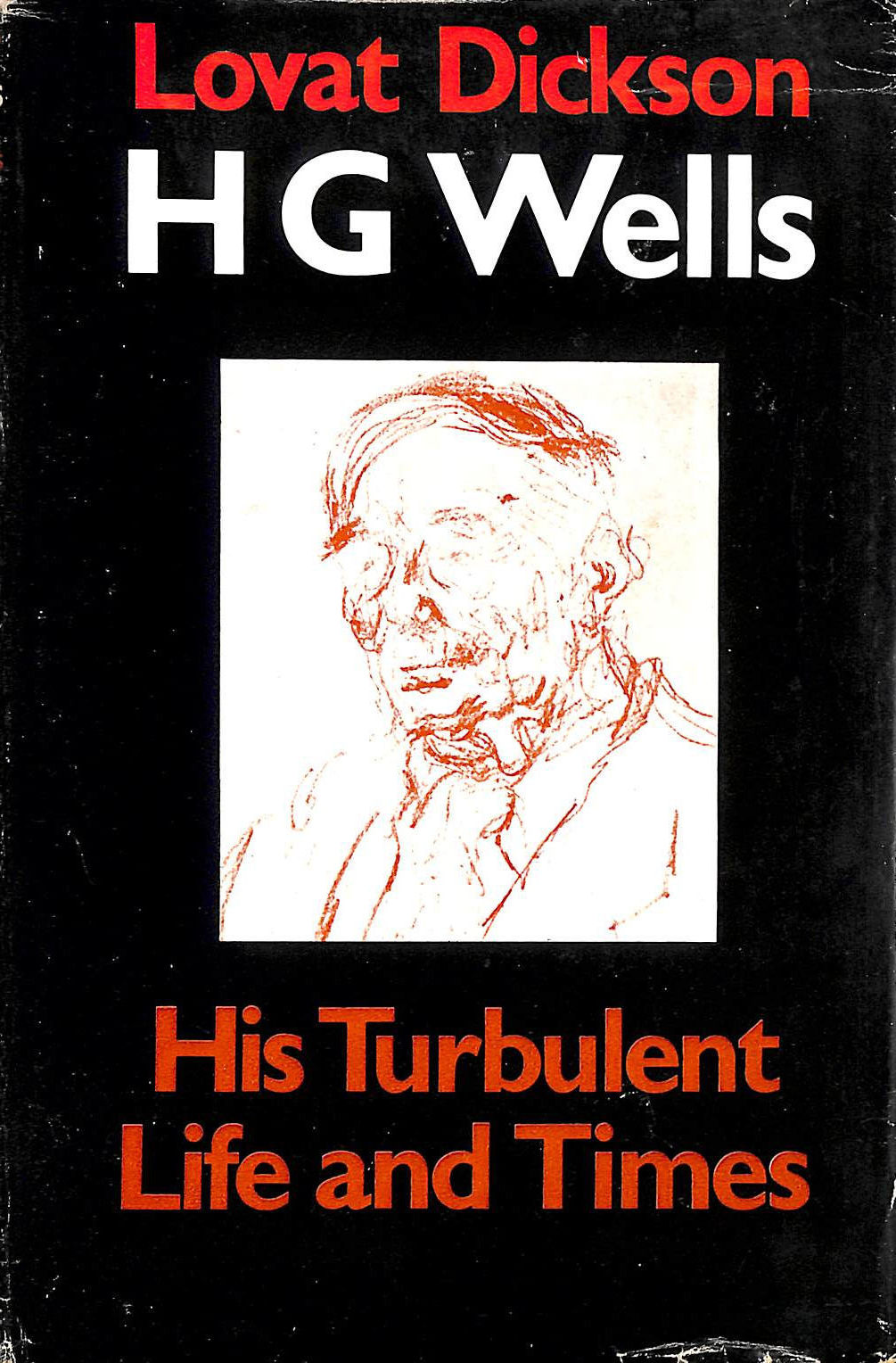 Image for H. G. Wells: His Turbulent Life and Times