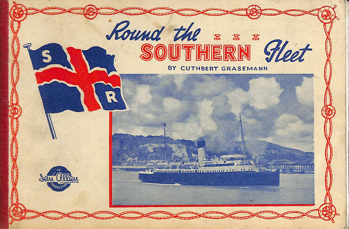 Image for Round The Southern Fleet - A Brief View Of The Southern Railways Fleet In 1946