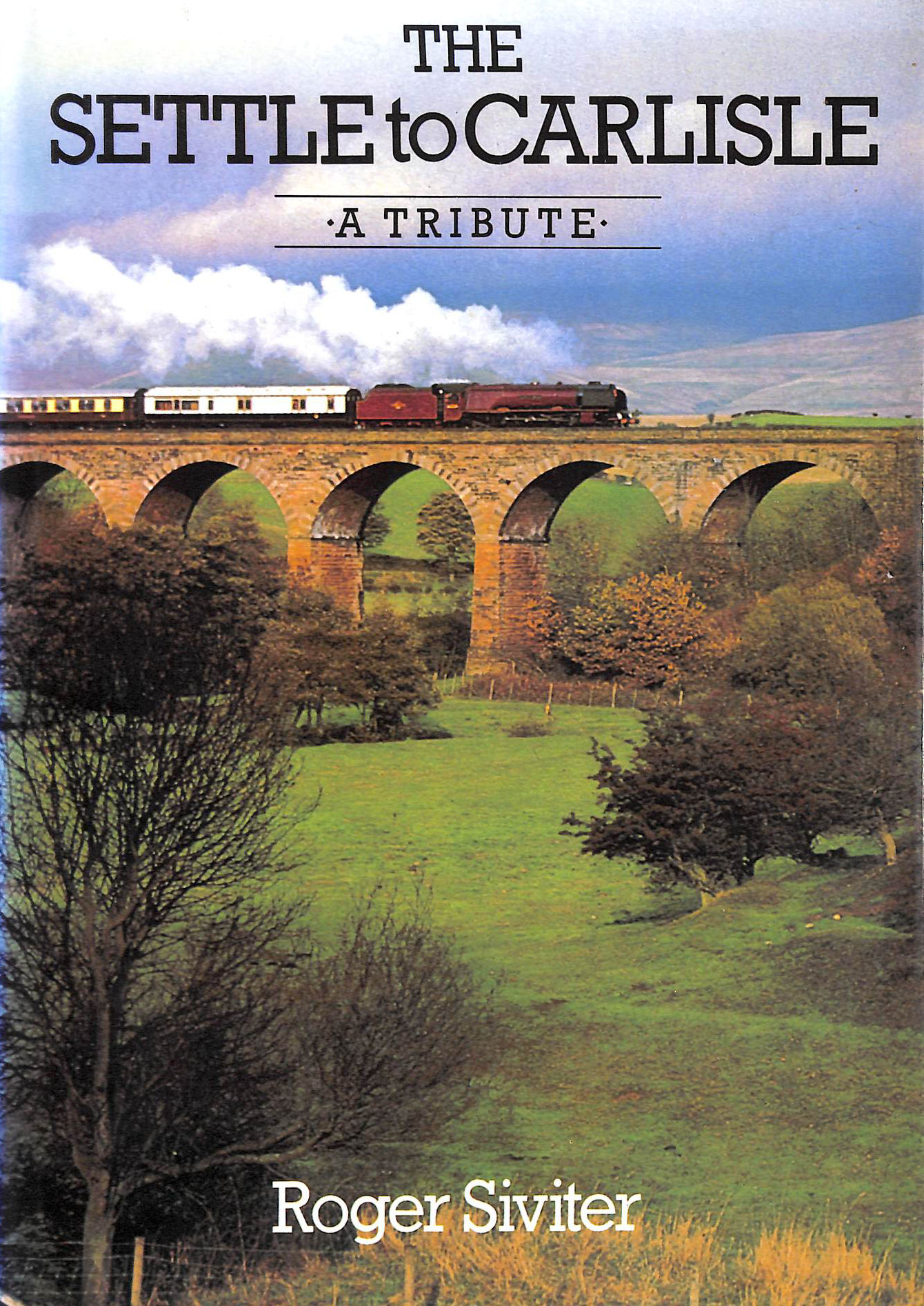 Image for The Settle to Carlisle, A Tribute