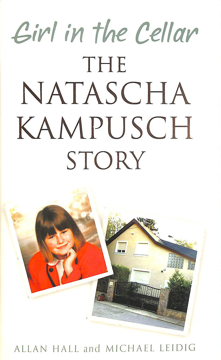 Image for Girl in the Cellar - The Natascha Kampusch Story