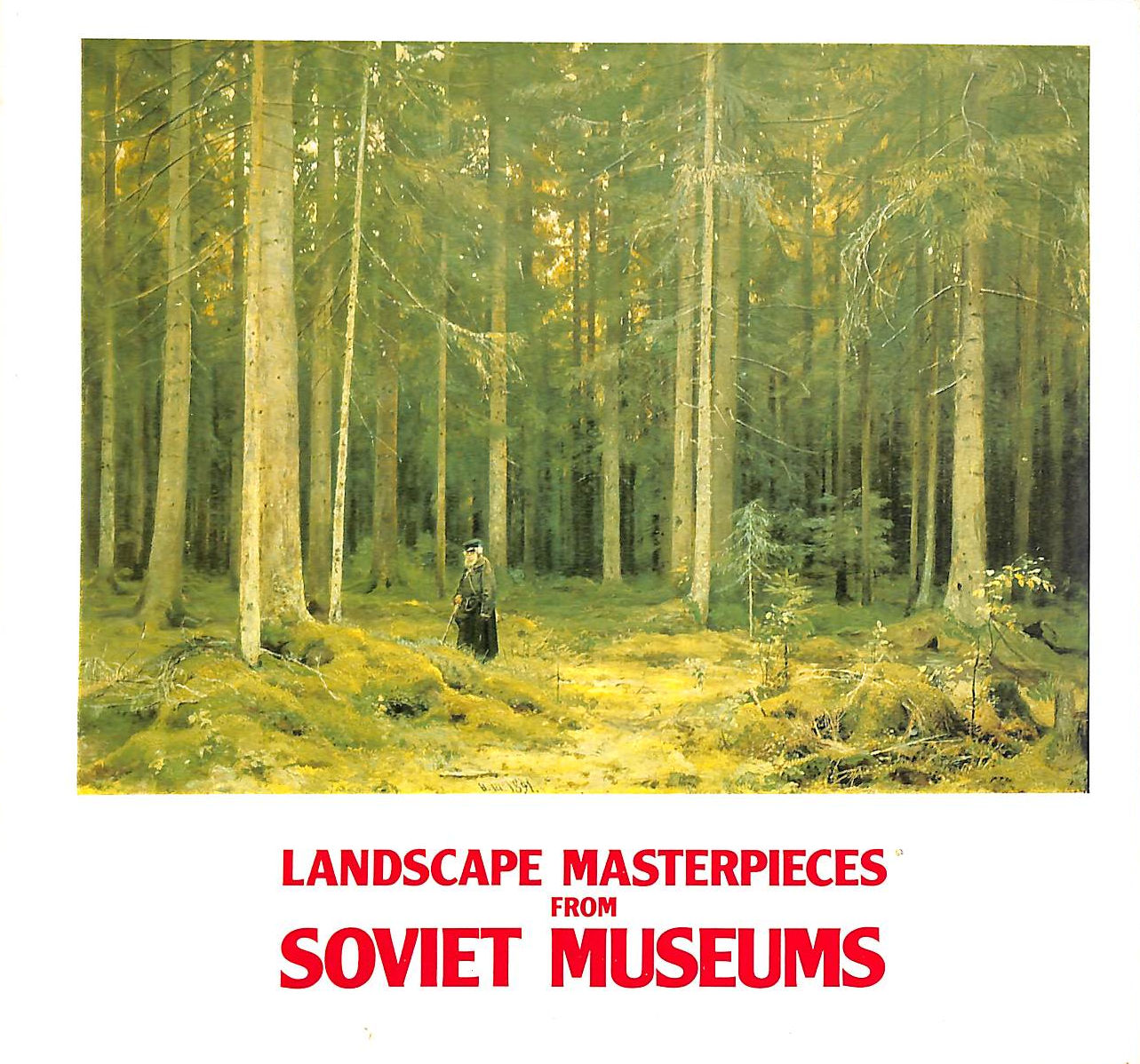 Image for Landscape masterpieces from Soviet museums: [catalogue of an exhibition held] 18 October-30 November 1975, Royal Academy of Arts, London, 18 December,  January 1976, Glasgow Art Gallery and Museum