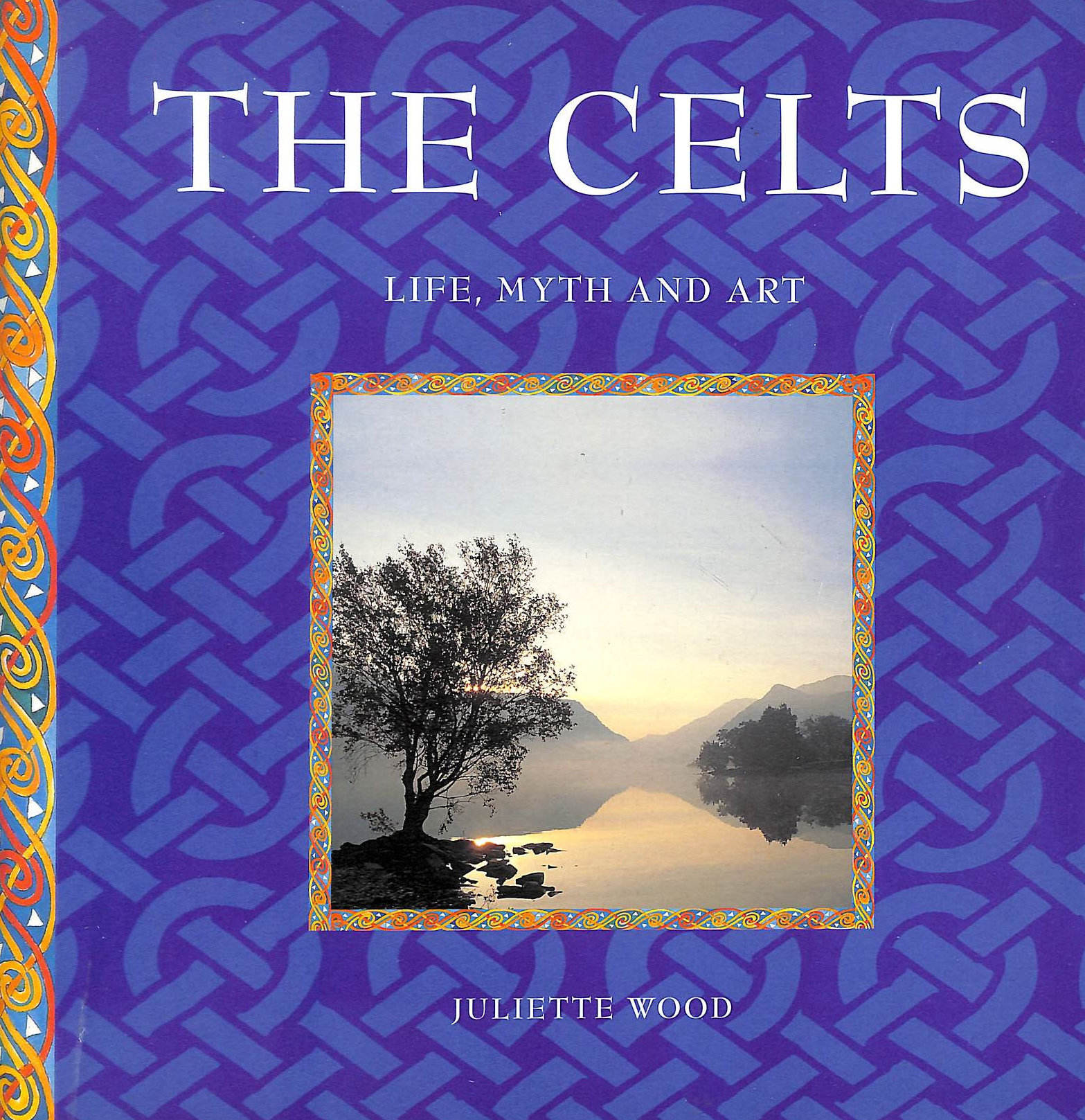 Image for Life, Myth and Art - Celts