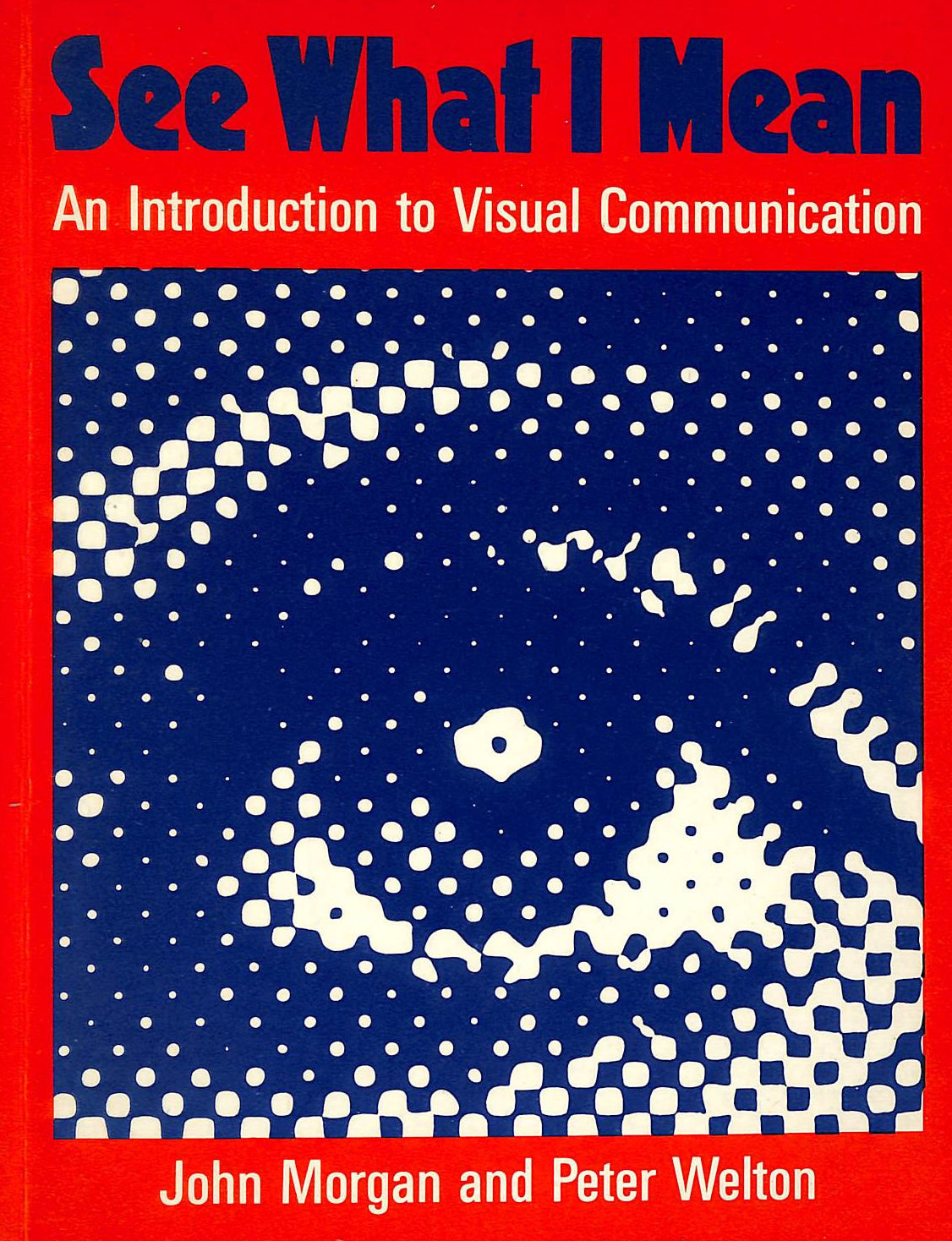 Image for See What I Mean: Introduction to Visual Communication