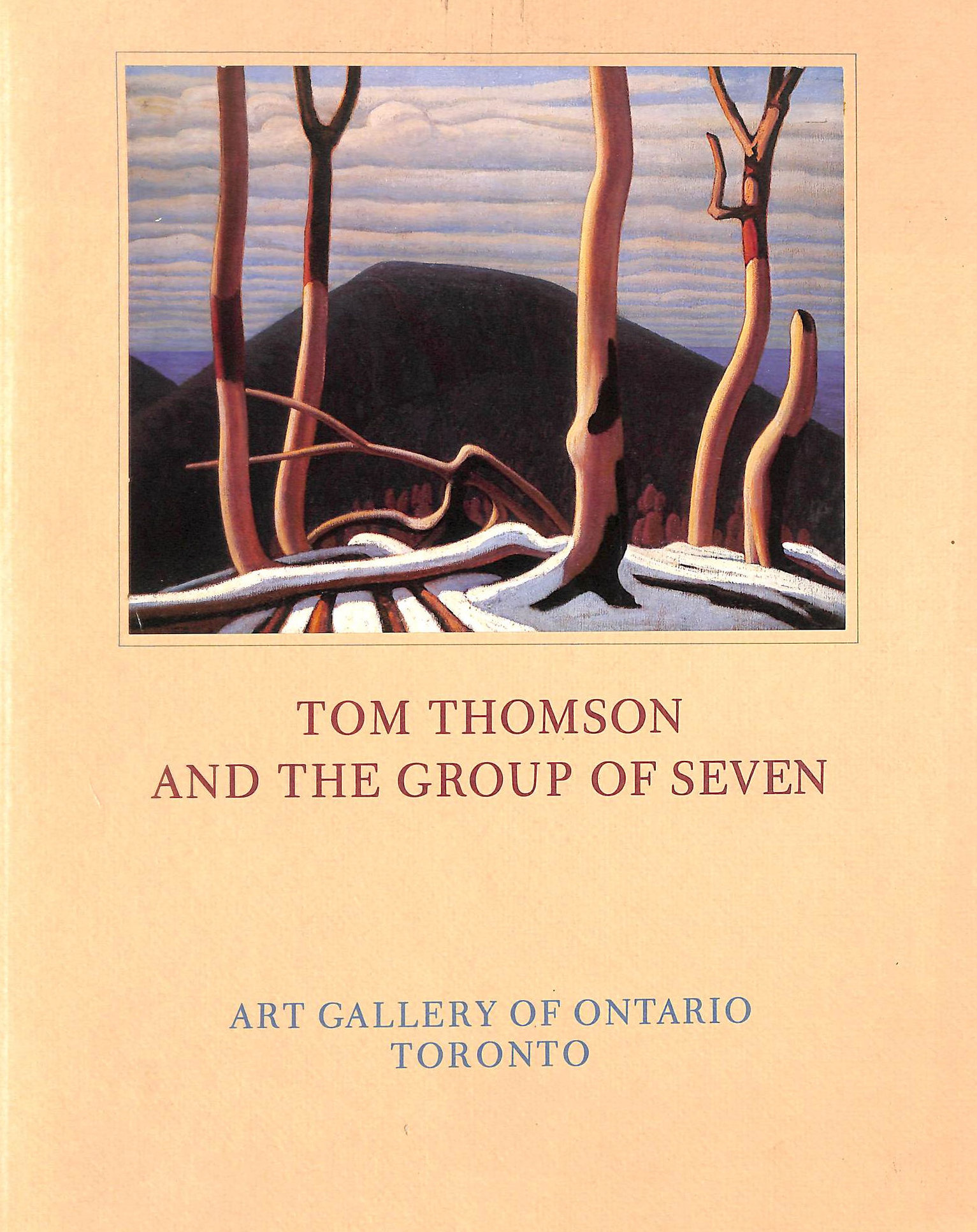 Image for Tom Thomson And The Group Of Seven : Selected Works From The Collection Of The Art Gallery Of Ontario