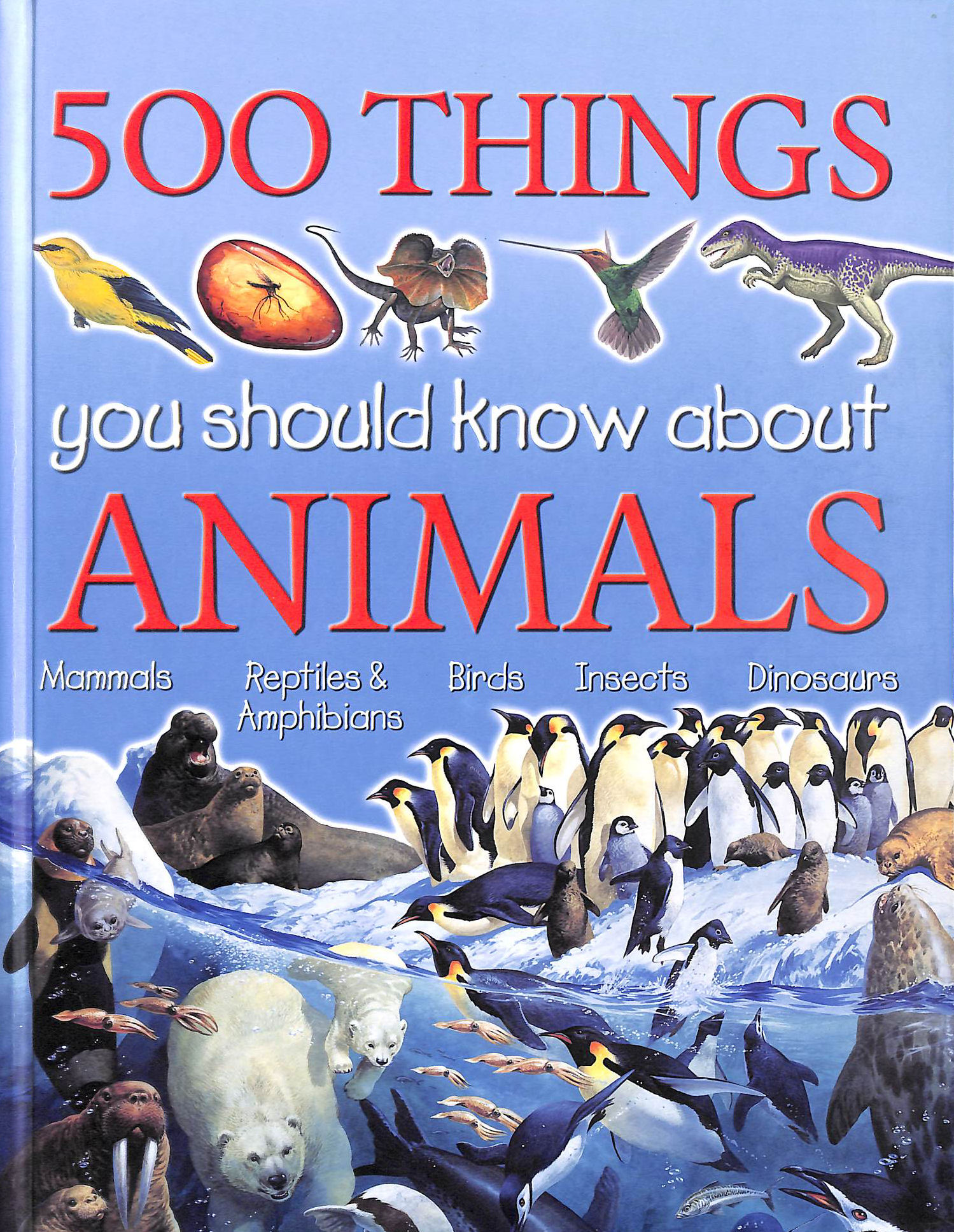 Image for 500 Things You Should Know About Animals