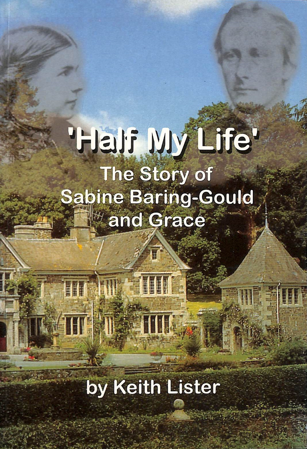 Image for Half My Life, The Story Of Sabine Baring-Gould And Grace