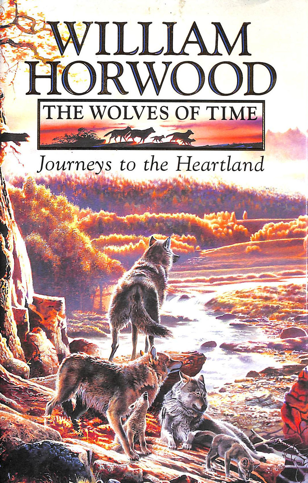 HORWOOD, WILLIAM - The Wolves Of Time (1) Journeys To The Heartland: Journeys To The Heartland V. 1
