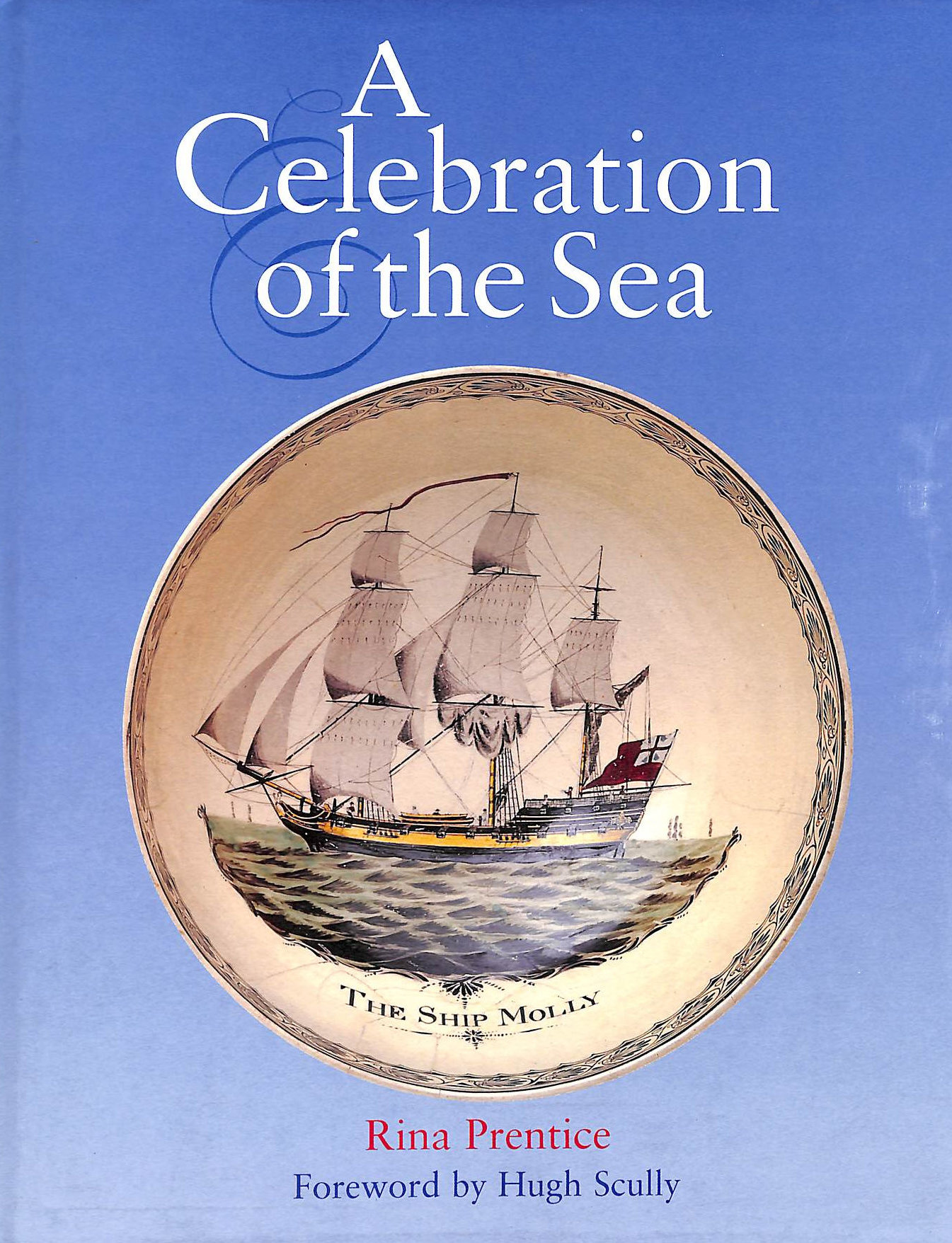 Image for A Celebration Of The Sea: The Decorative Art Collections Of The National Maritime Museum