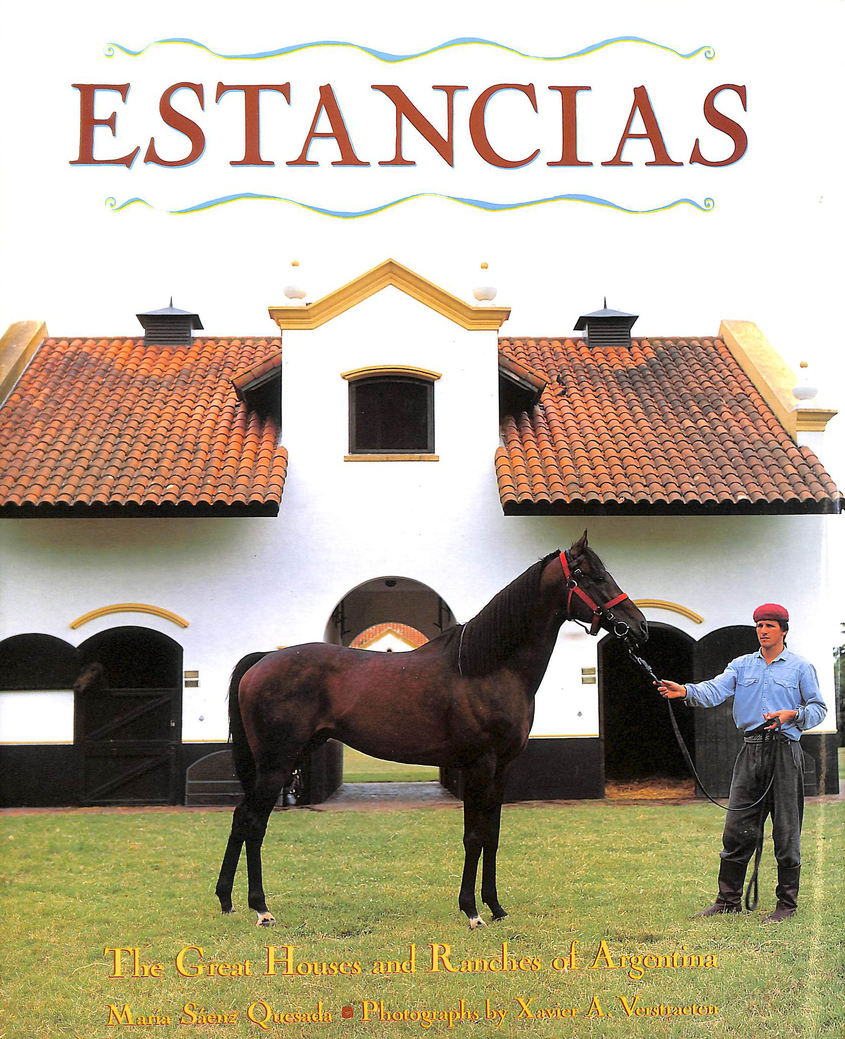 Image for Estancias, Ranches: The Great Houses and Ranches of Argentina