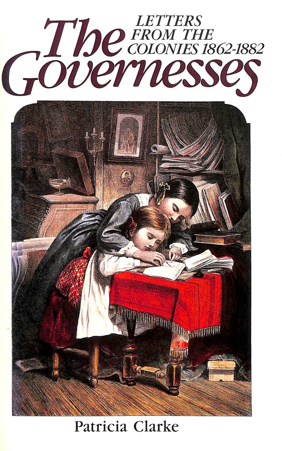 Image for The Governesses: Letters From The Colonies, 1862-82