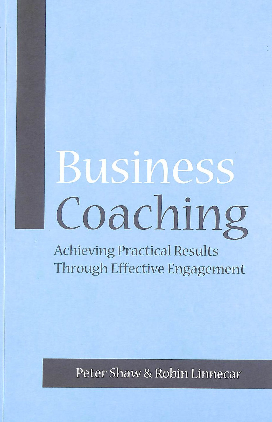 Image for Business Coaching: Achieving Practical Results Through Effective Engagement