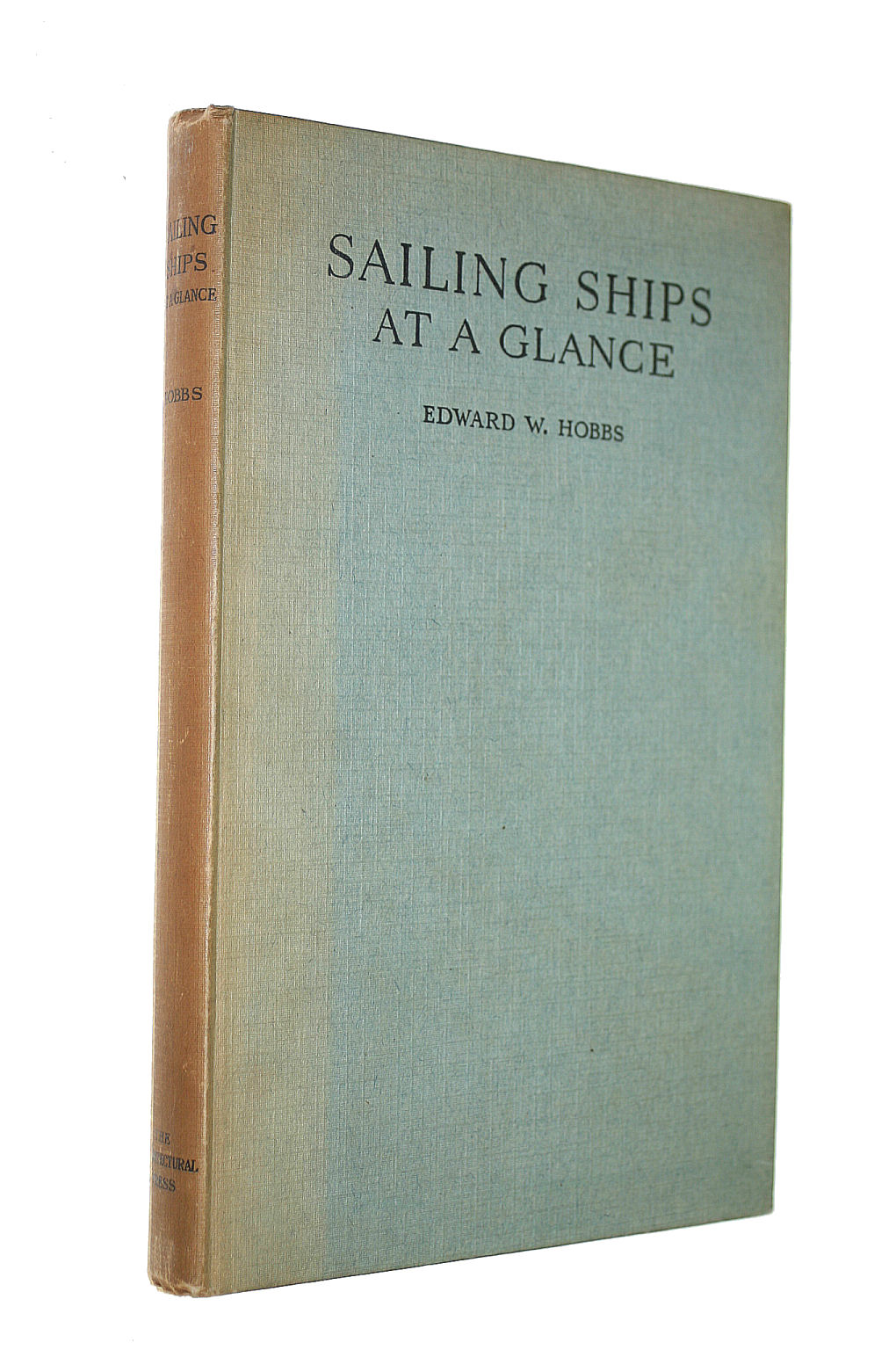 Image for Sailing Ships At A Glance, A Pictorial Record Of The Evolution Of The Sailing Ship From The Earliest Times Until Today