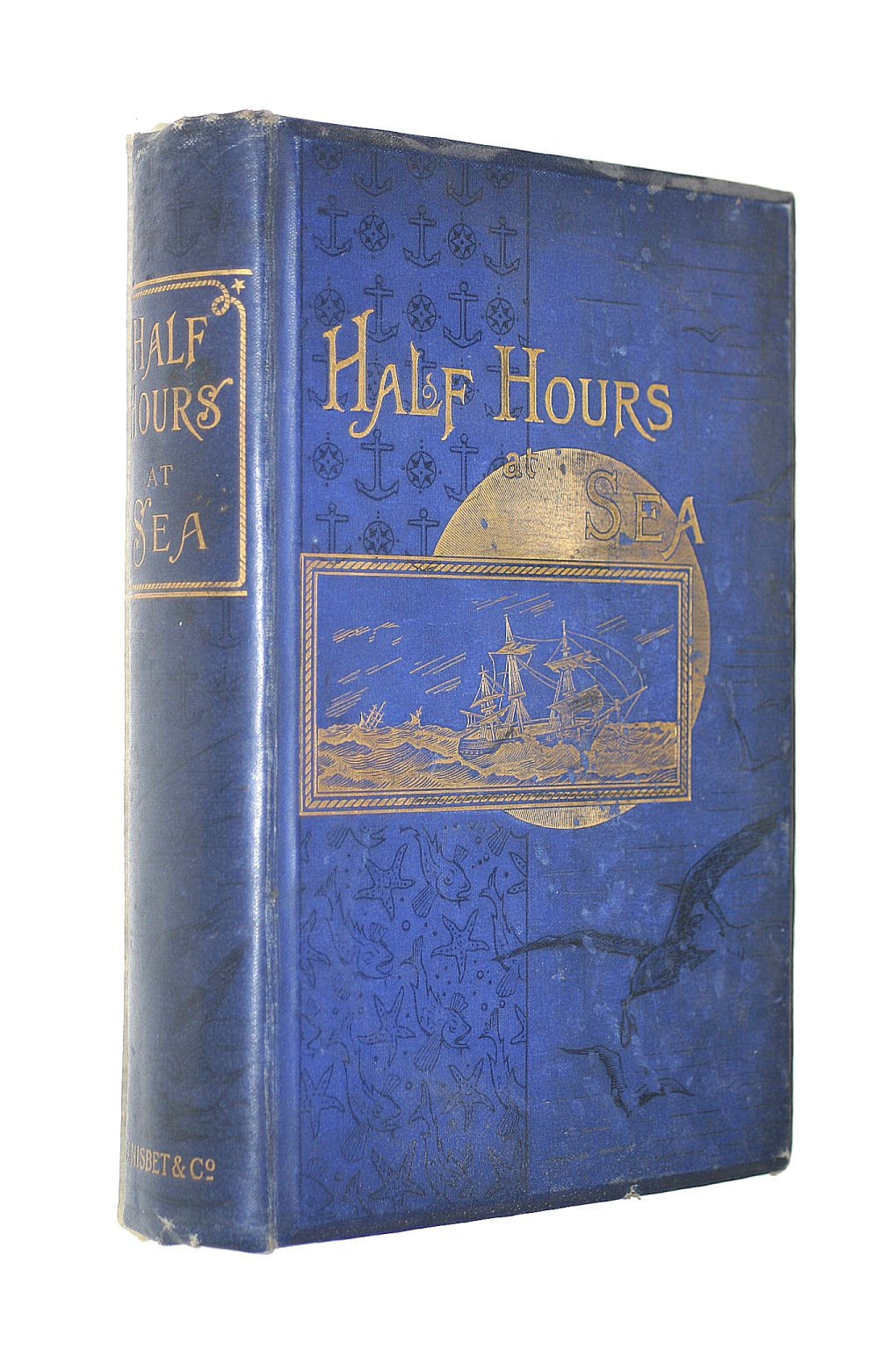 Image for Half Hours At Sea: Stories Of Voyages, Adventure, And Wreck (The Half Hour Library Of Travel, Nature And Science For Young Readers)