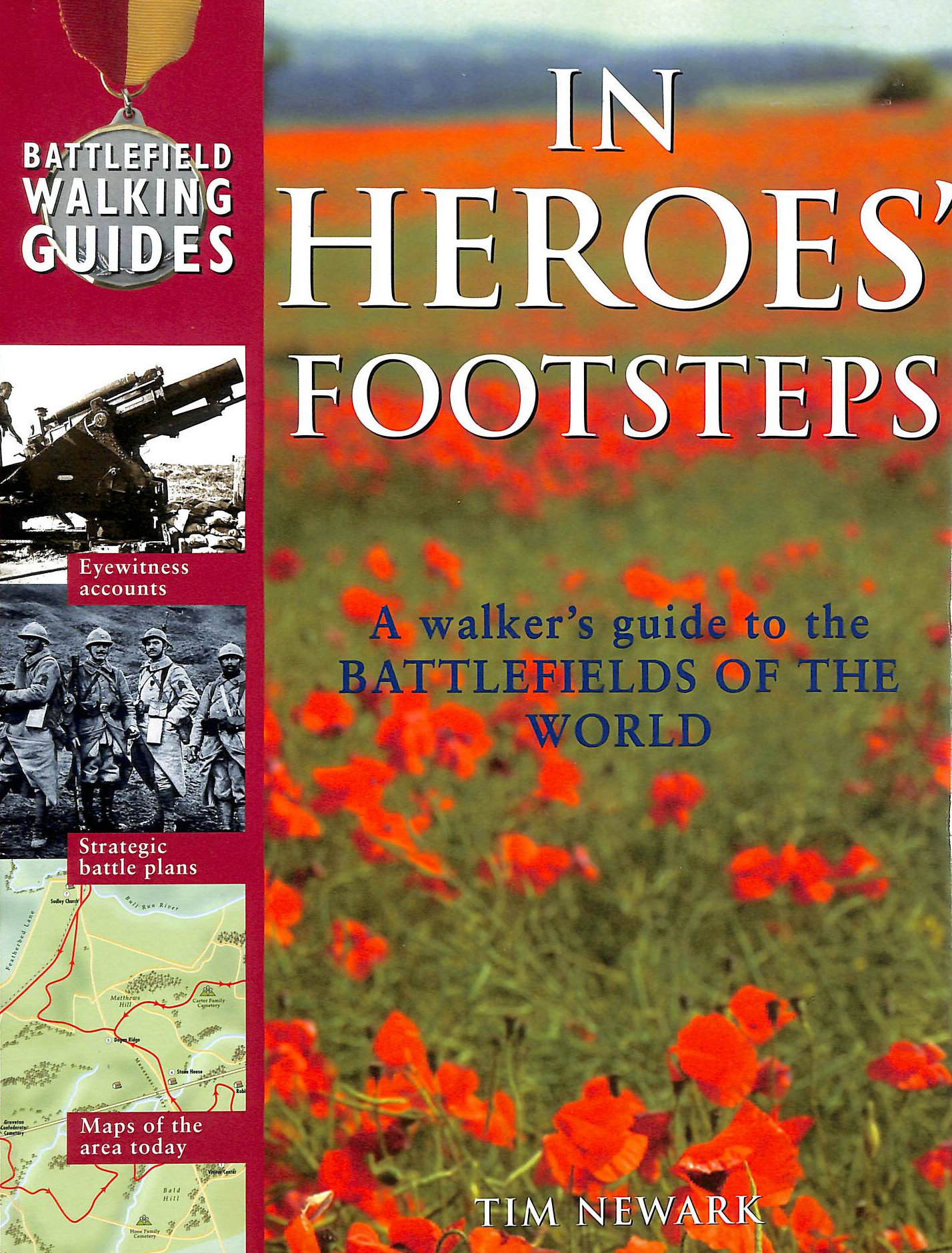 Image for In Heroes' Footsteps: A Walker's Guide To The Battlefields Of The World