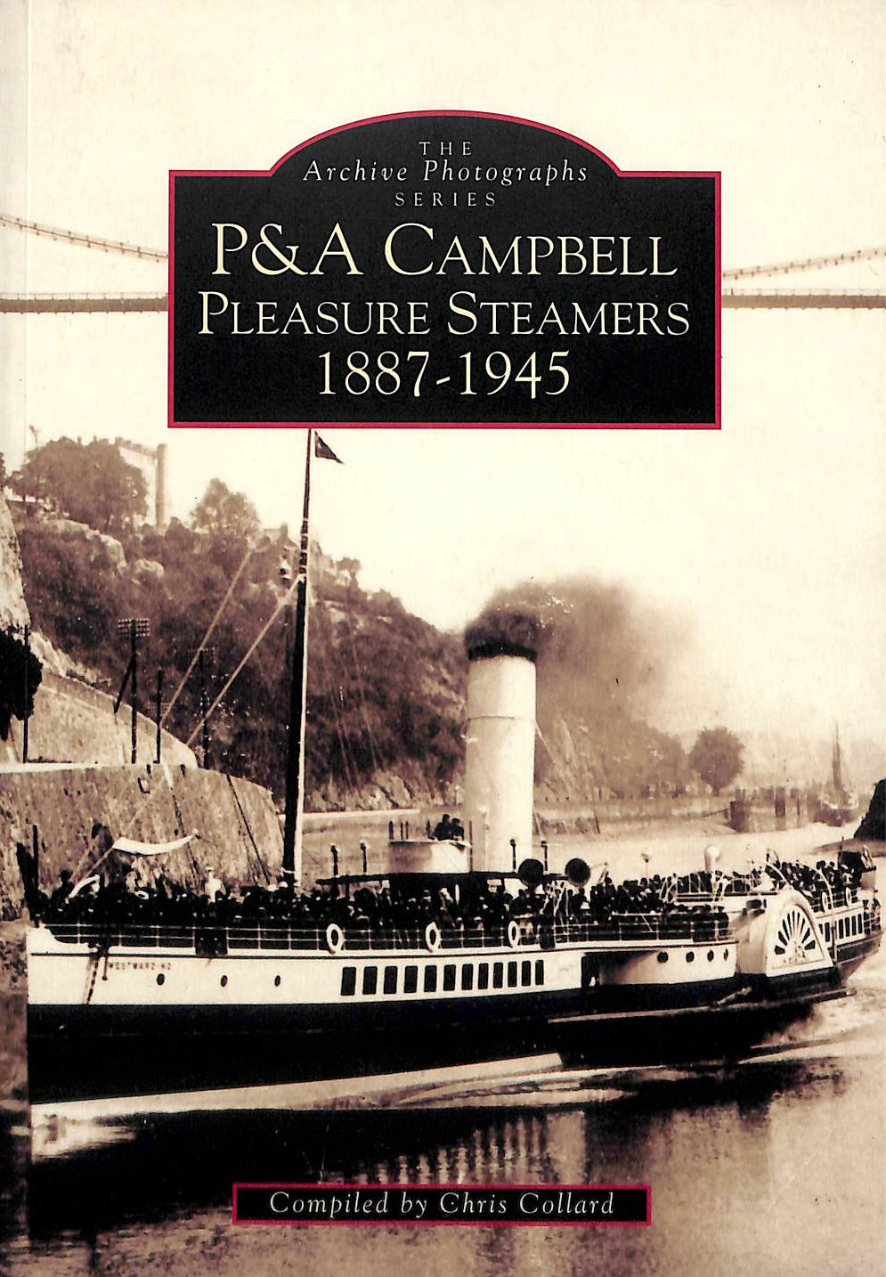 Image for P And A Campbell Steamers, 1887-1945 (Archive Photographs: Images Of England)