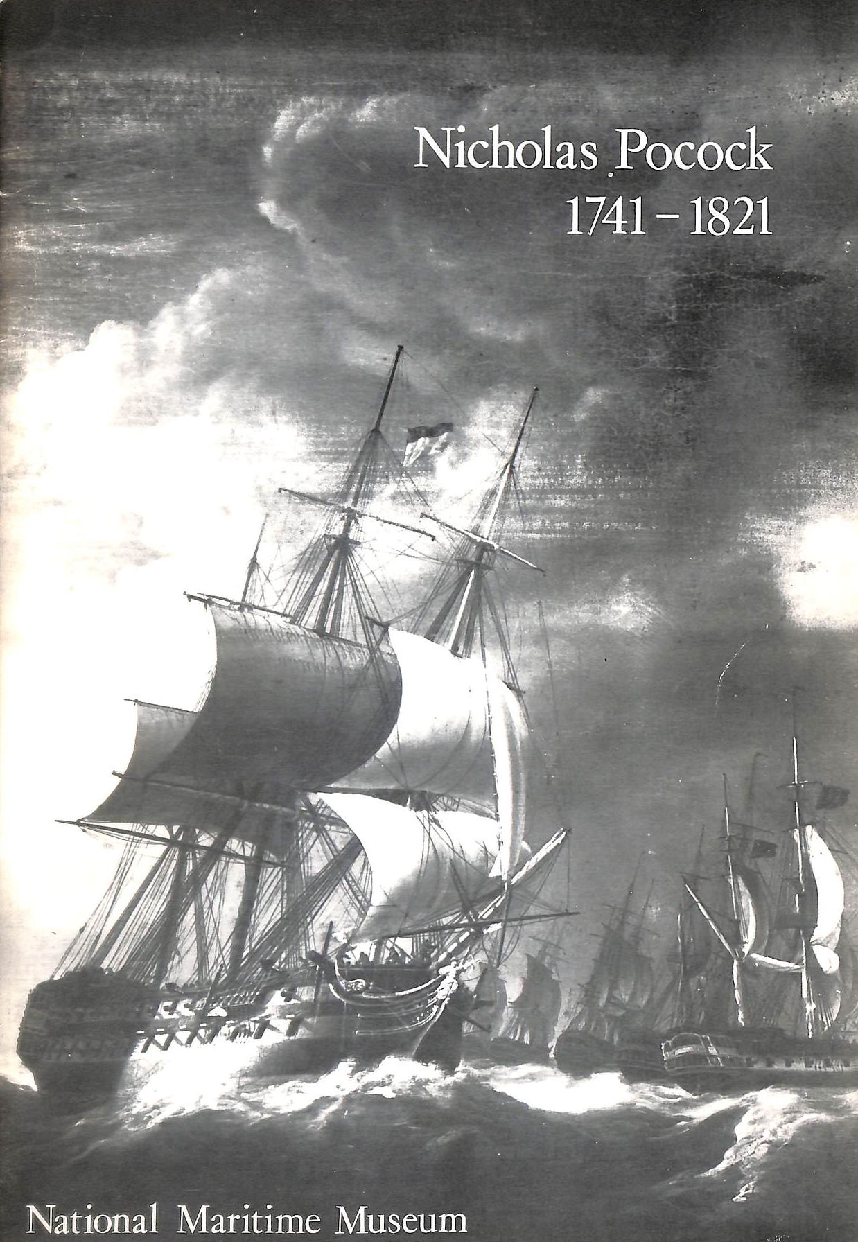 Image for Nicholas Pocock, 1741-1821: A Selection Of His Marine Works From The Collections Of The National Maritime Museum : A Special Exhibition From 12 May To 30 September 1975