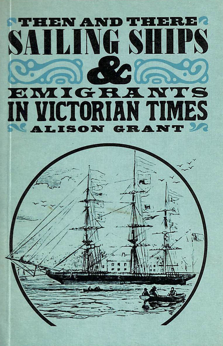 Image for Sailing Ships And Emigrants In Victorian Times (Then & There S.)
