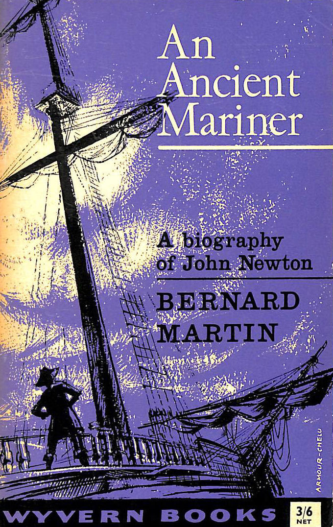 Image for An Ancient Mariner: A Biography Of John Newton (Wyvern Books;No.19)