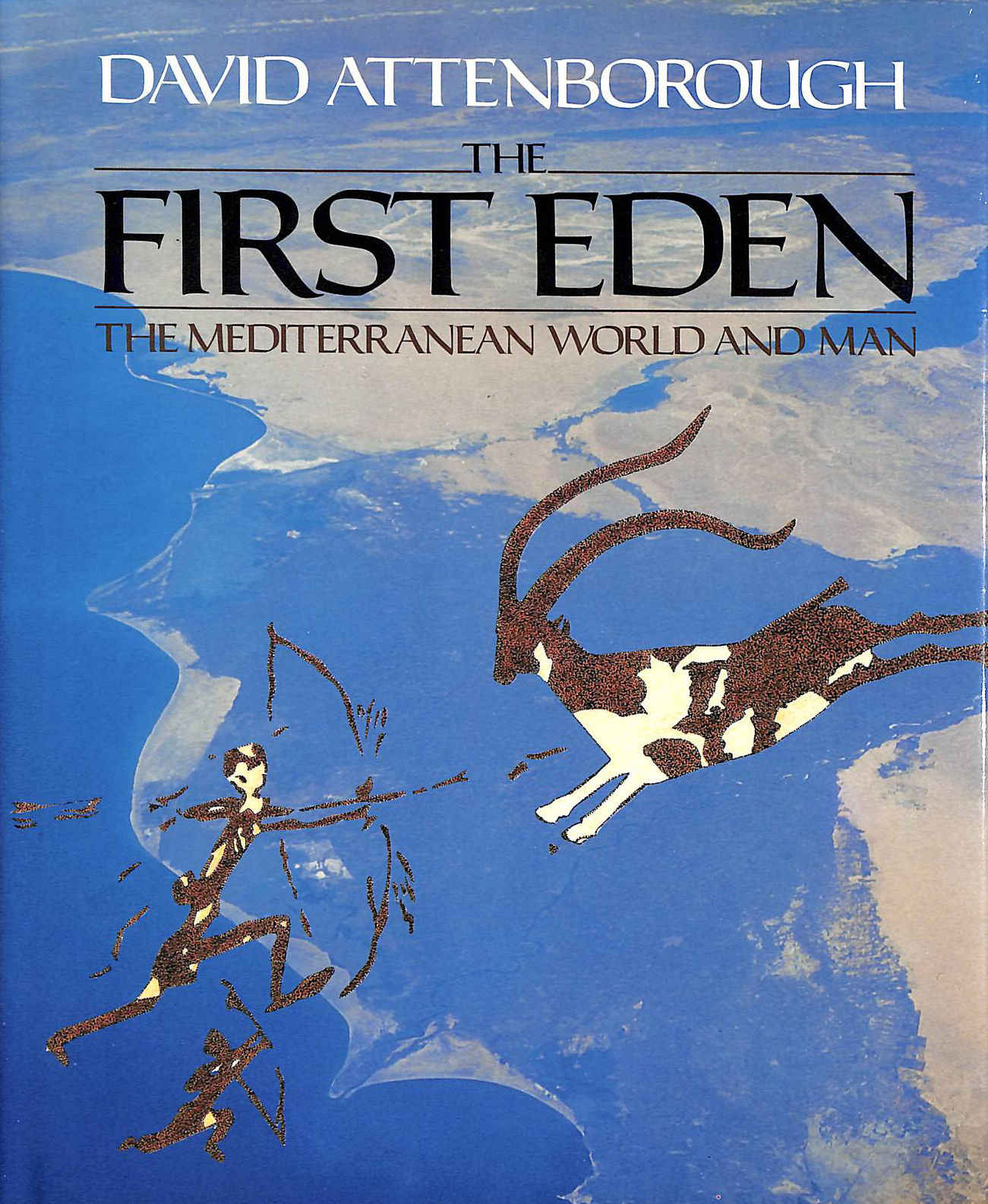 Image for The First Eden : The Mediterranean World And Man