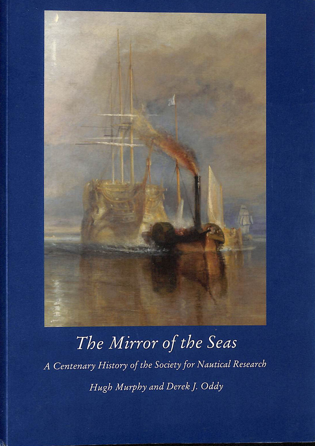 Image for The Mirror Of The Seas : A Centenary History Of The Society For Nautical Research