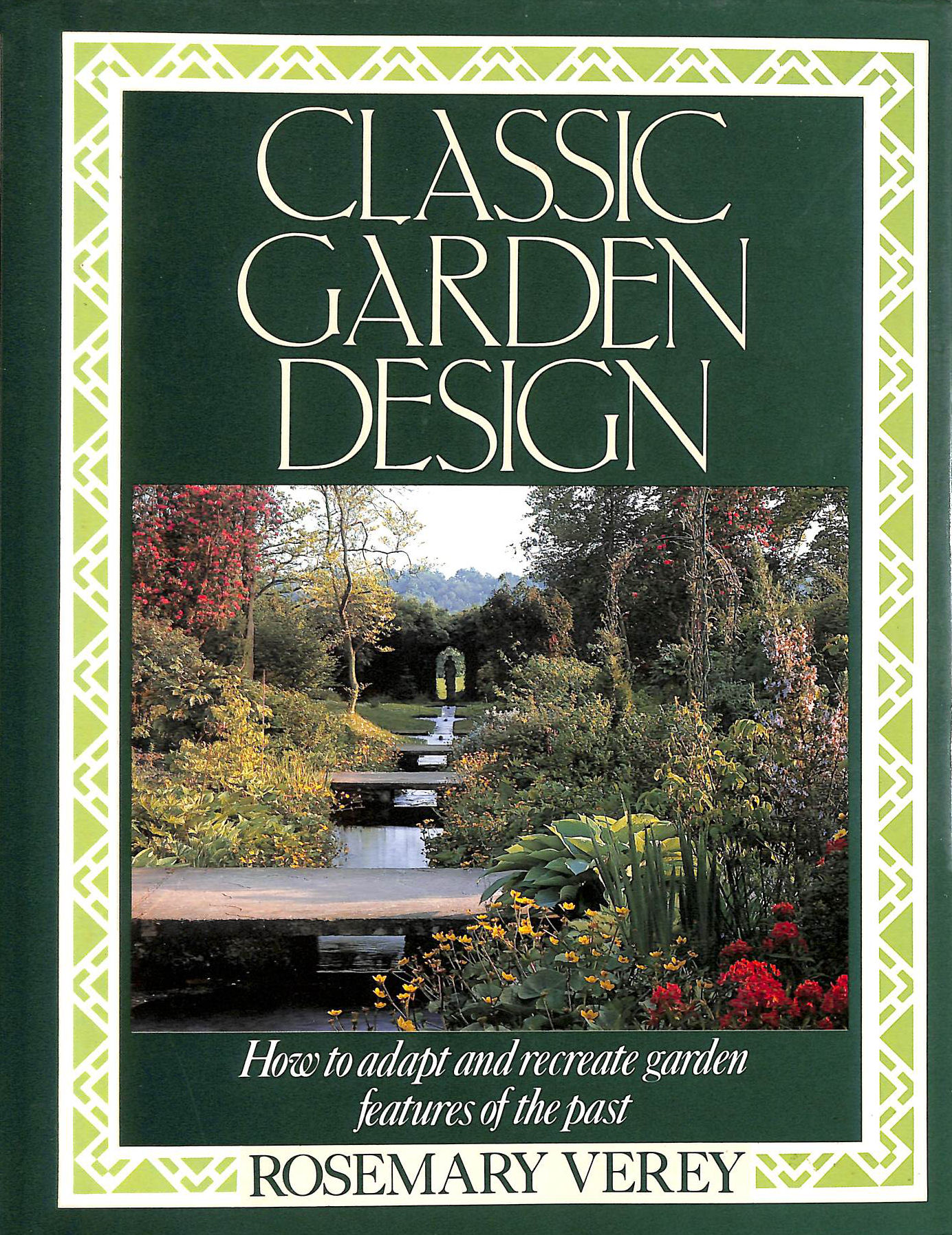 Image for Classic Garden Design: How To Adapt And Recreate Garden Features Of The Past: