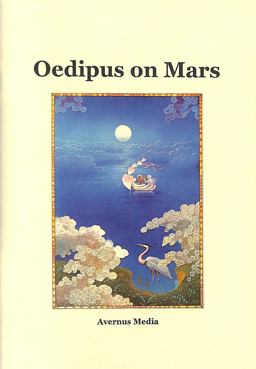 Image for Oedipus On Mars: The Words Of An Opera