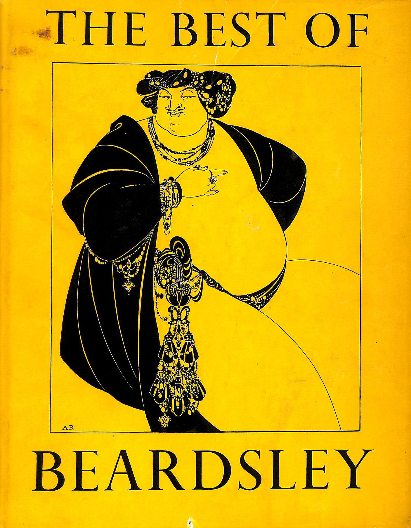 Image for The Best Of Beardsley. Collected And Edited By R. A. Walker. Reproductions, With A Portrait