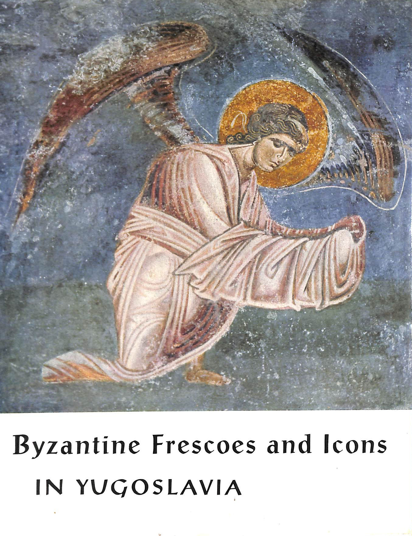 Image for Byzantine Frescoes And Icons In Yugoslavia