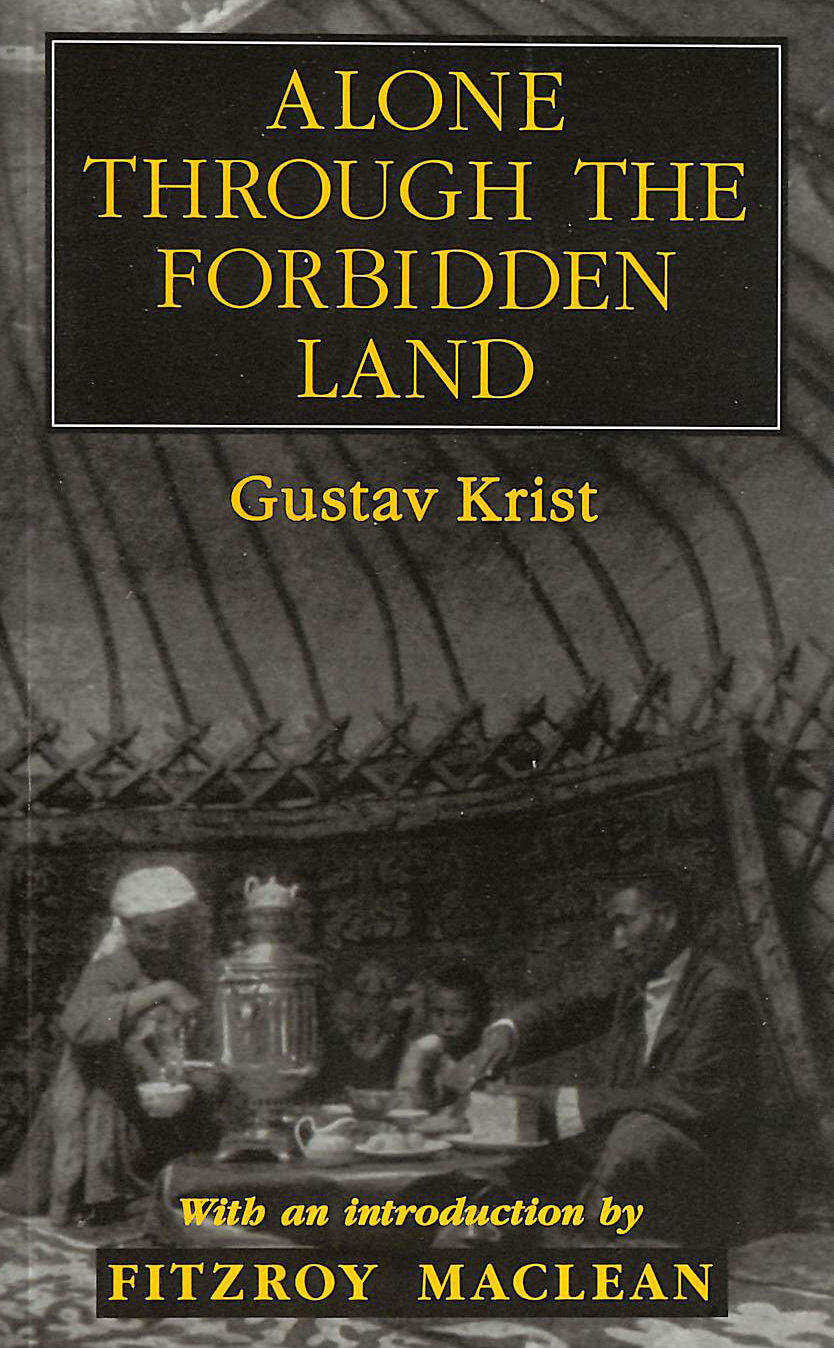 Image for Alone Through The Forbidden Land: Journeys In Disguise Through Soviet Central Asia (Ian Faulkner Publishing)