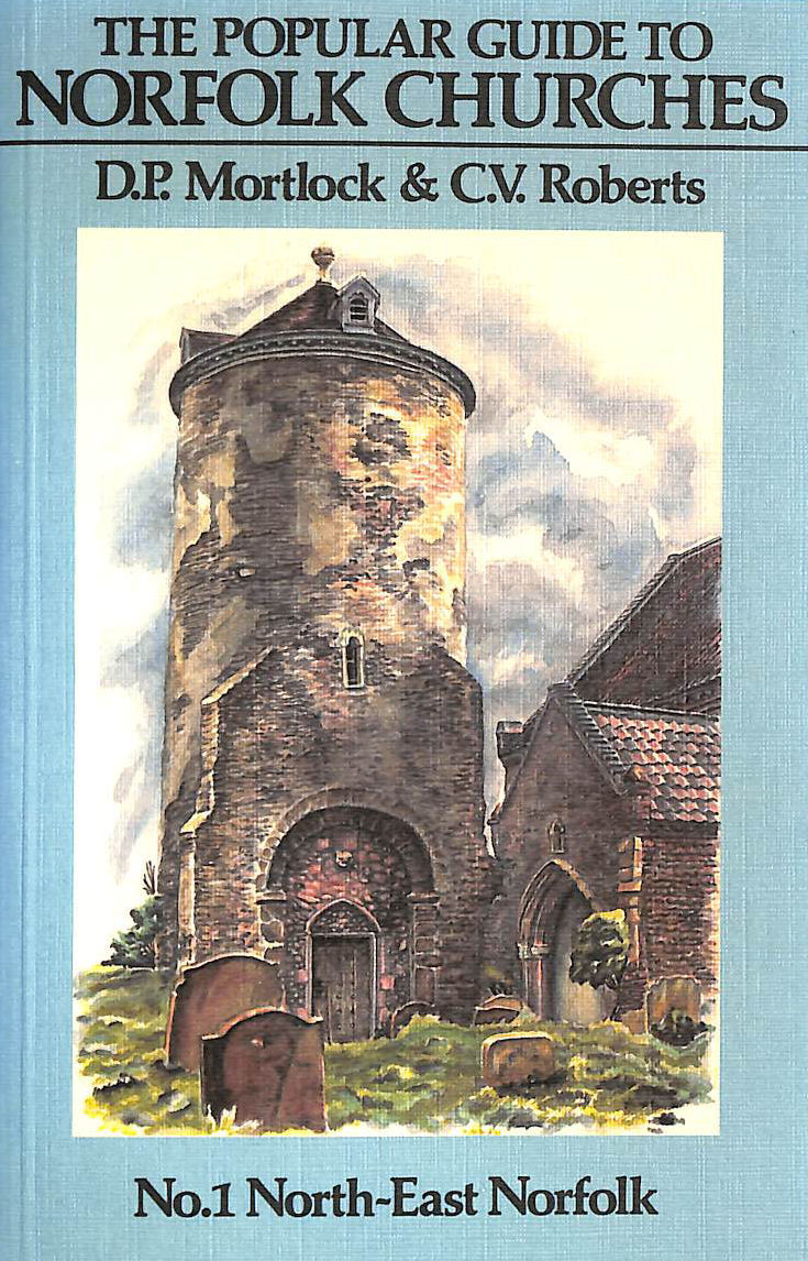 Image for Popular Guide To Norfolk Churches: Volume I - North-East Norfolk: North-East Norfolk Vol 1 (The Popular Guide To Norfolk Churches)