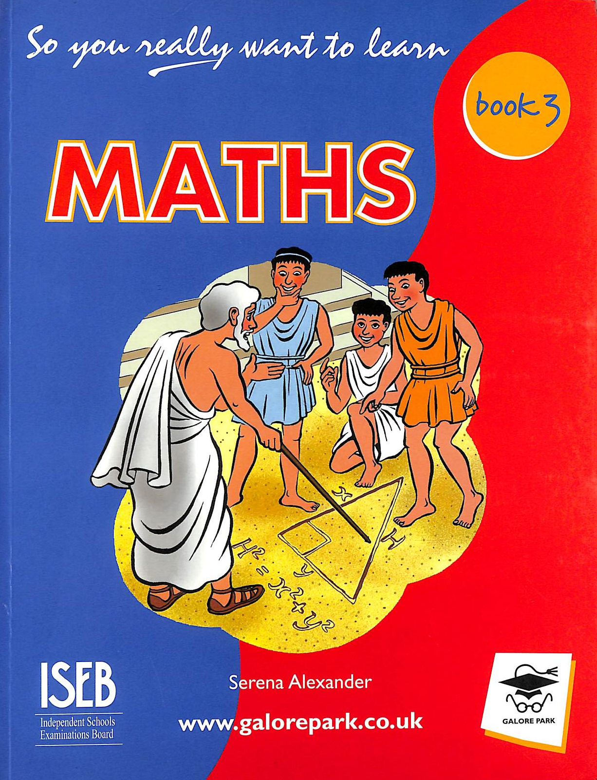 Image for So You Really Want To Learn Maths Book 3: A Textbook For Key Stage 3 And Common Entrance