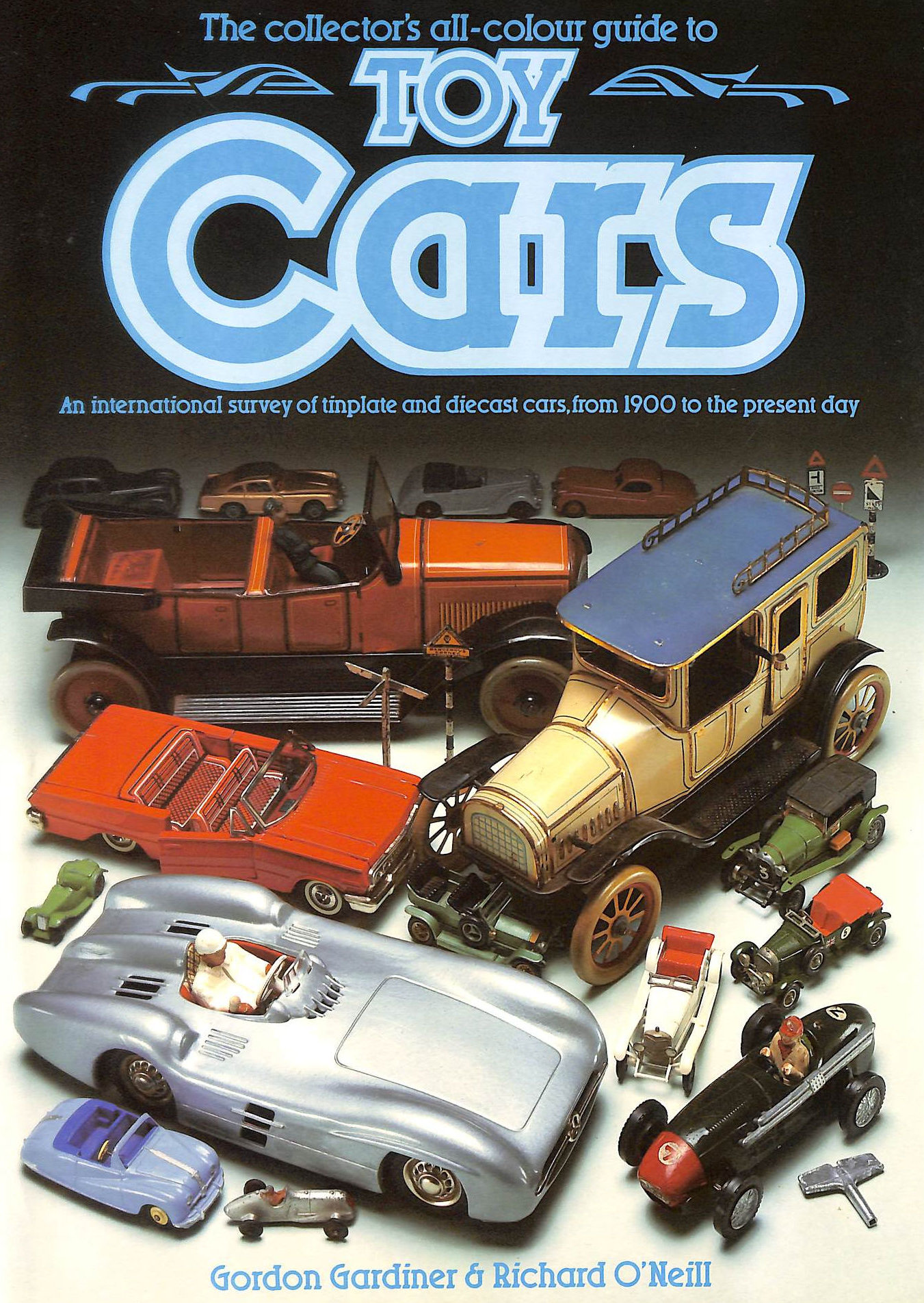 Image for Toy Cars: An International Survey Of Tinplate And Diecast Cars From 1900 To The Present Day (Collector's All Colour Guides)