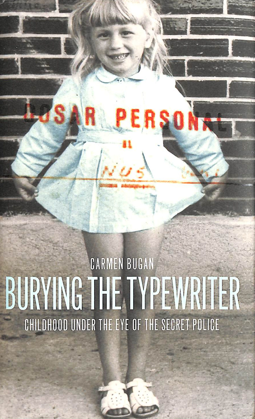 Image for Burying The Typewriter: Childhood Under The Eye Of The Secret Police