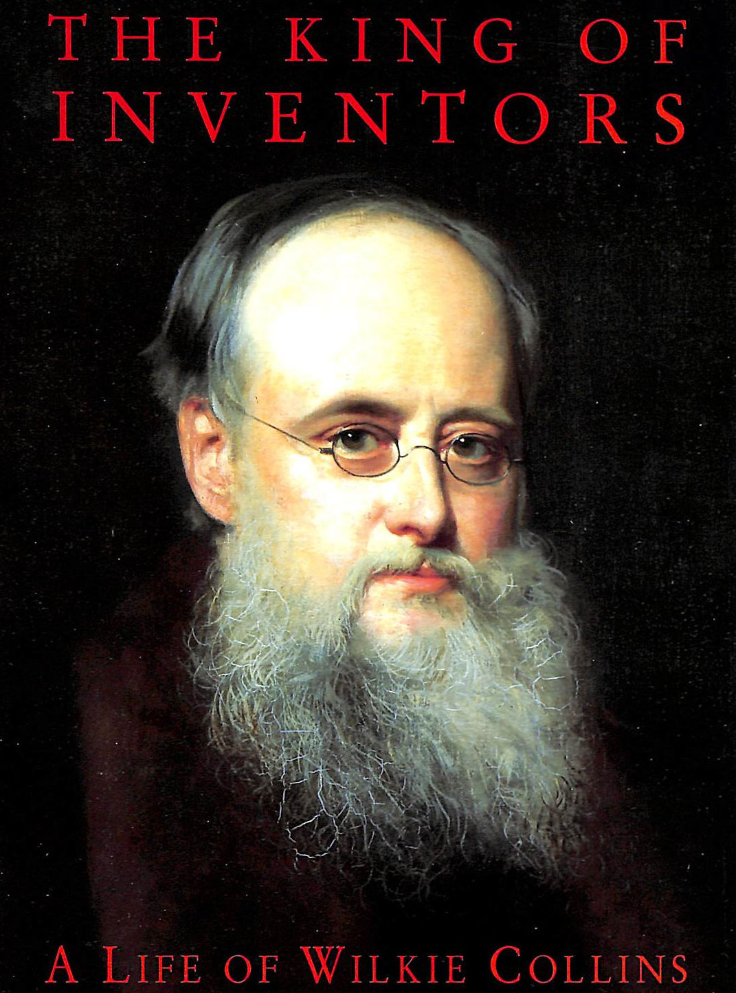 Image for The King Of Inventors: Life Of Wilkie Collins