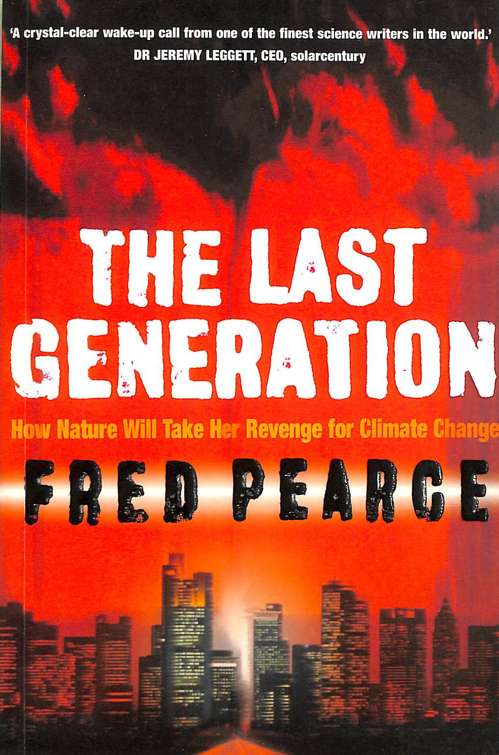 Image for The Last Generation: How Nature Will Take Her Revenge For Climate Change